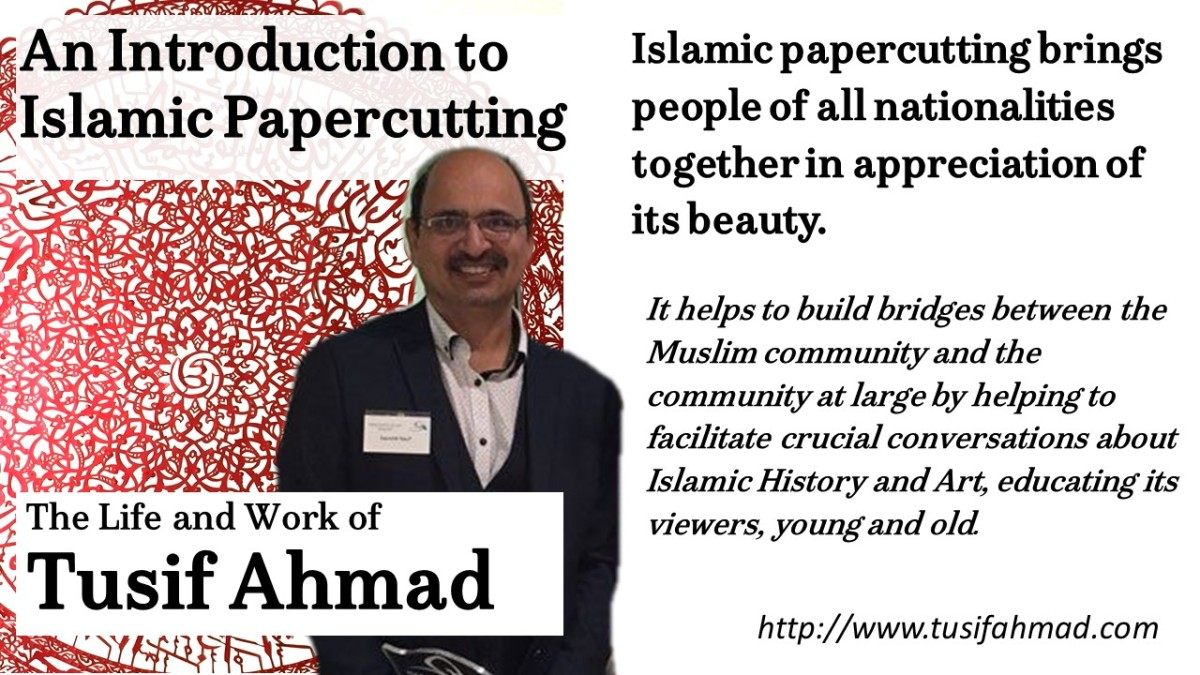 An Introduction to Islamic Papercutting, The Life and Work of Tusif Ahmad
